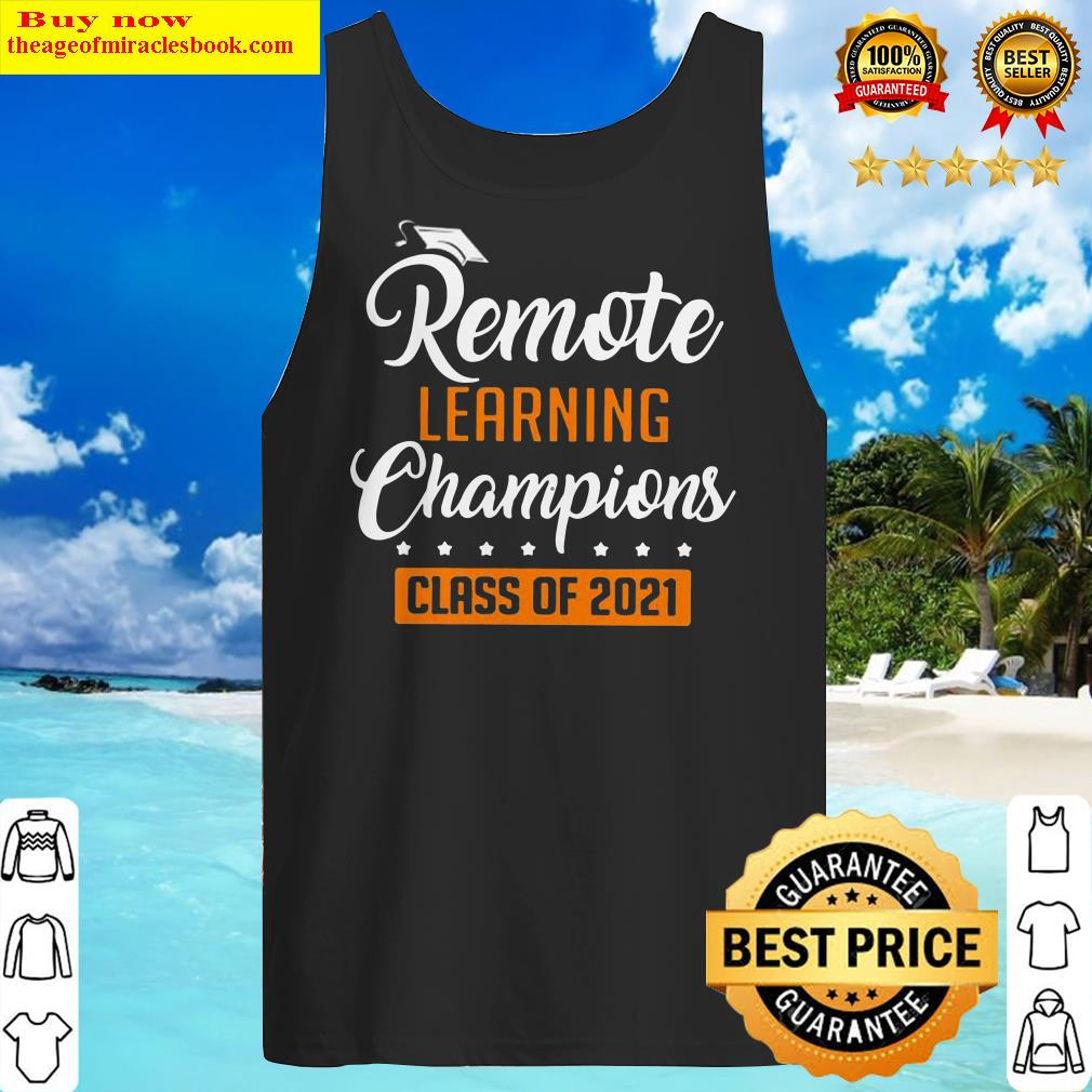 Remote Learning Champions Class Of 2021 Tank Top