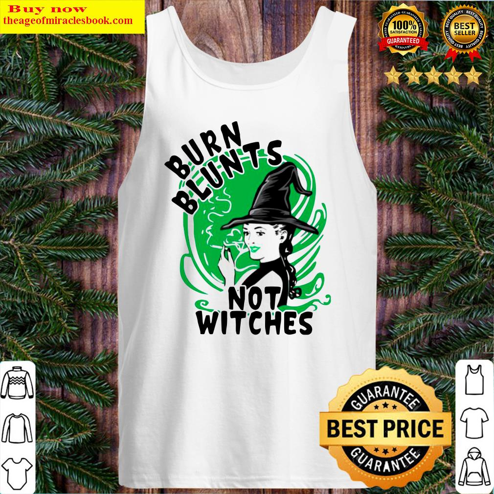 Smoking Weed Burn Blunts Not Witches Tank Top