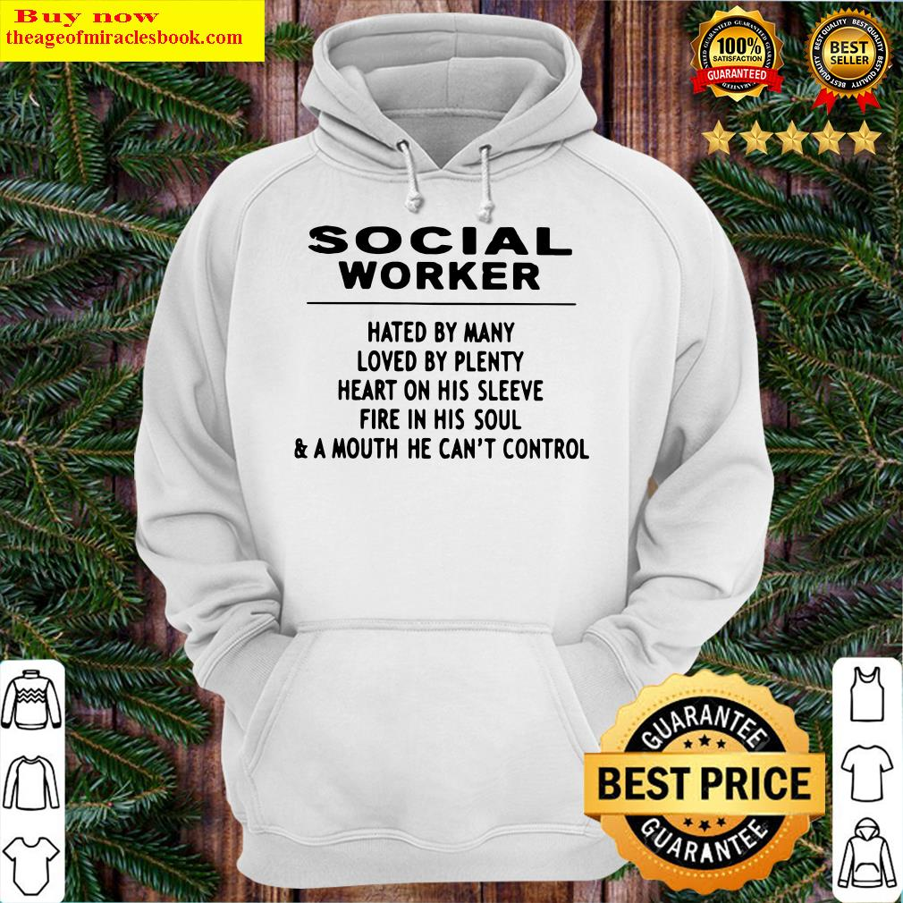 SOCIAL WORKER HATED BY MANY LOVED BY PLENTY HEART Hoodie