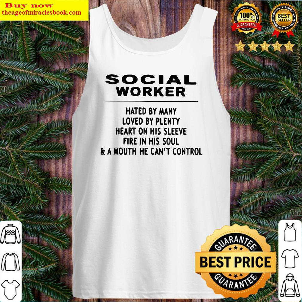 SOCIAL WORKER HATED BY MANY LOVED BY PLENTY HEART Tank Top