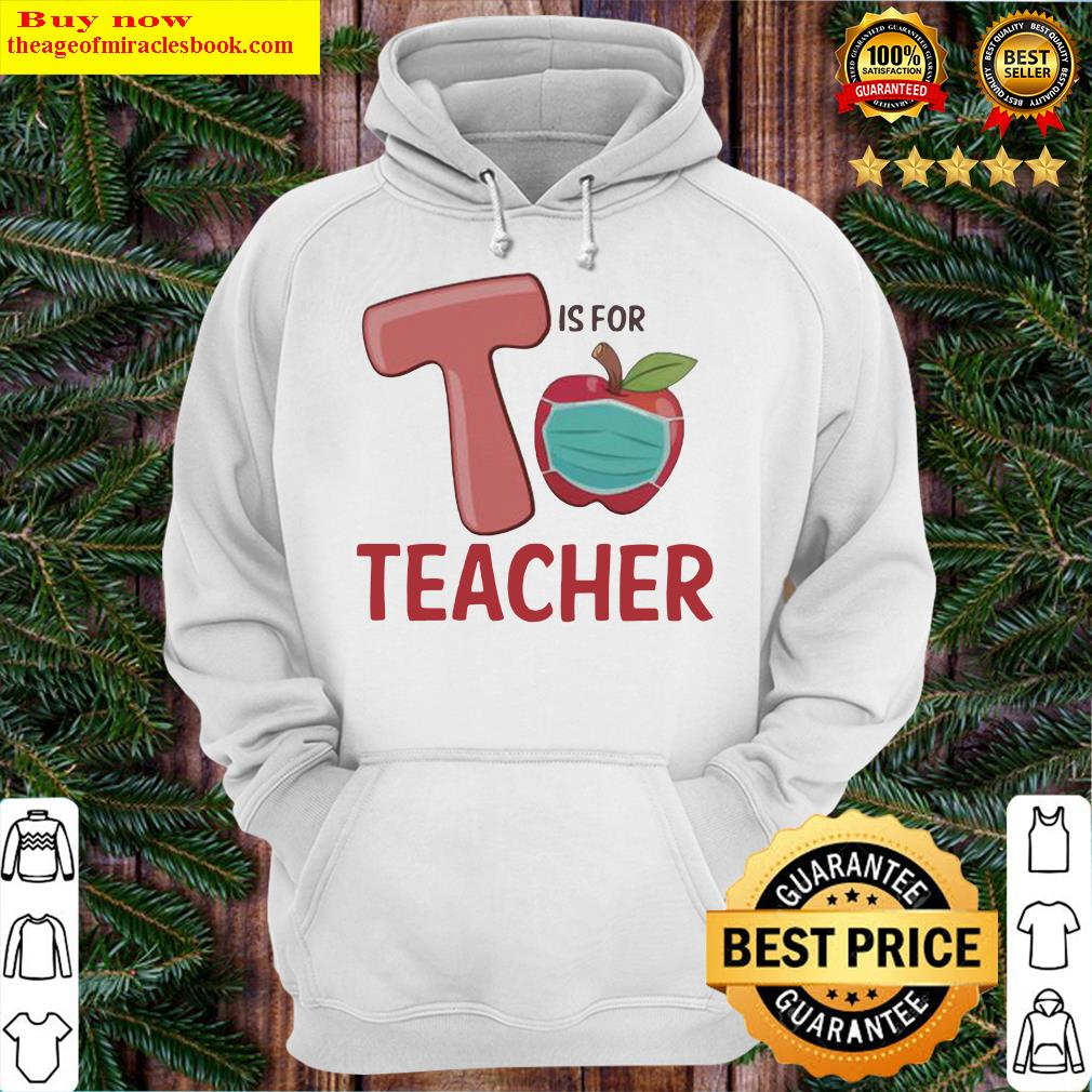 T IS FOR TEACHER APPLE MASK Hoodie
