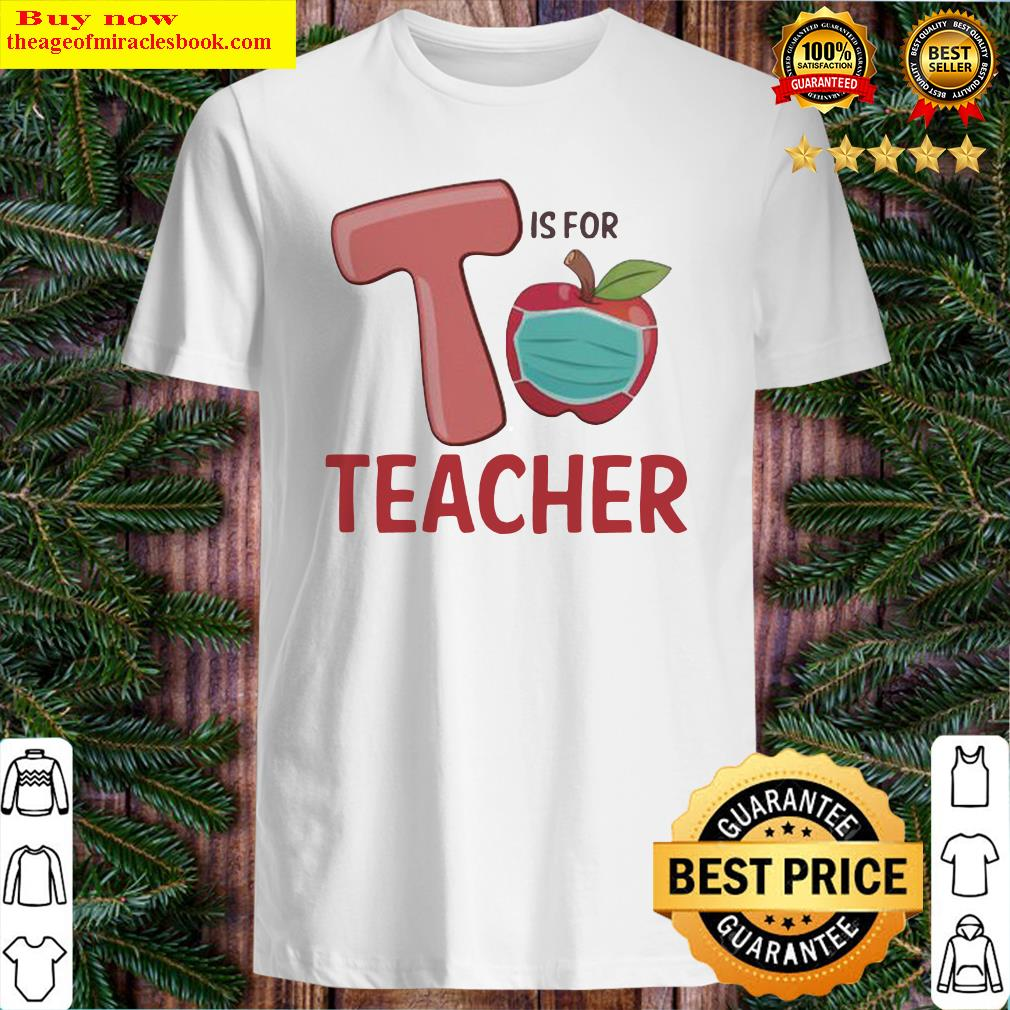 T IS FOR TEACHER APPLE MASK Shirt