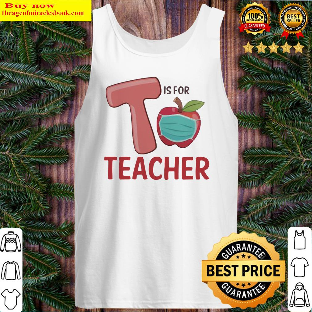 T IS FOR TEACHER APPLE MASK Tank Top