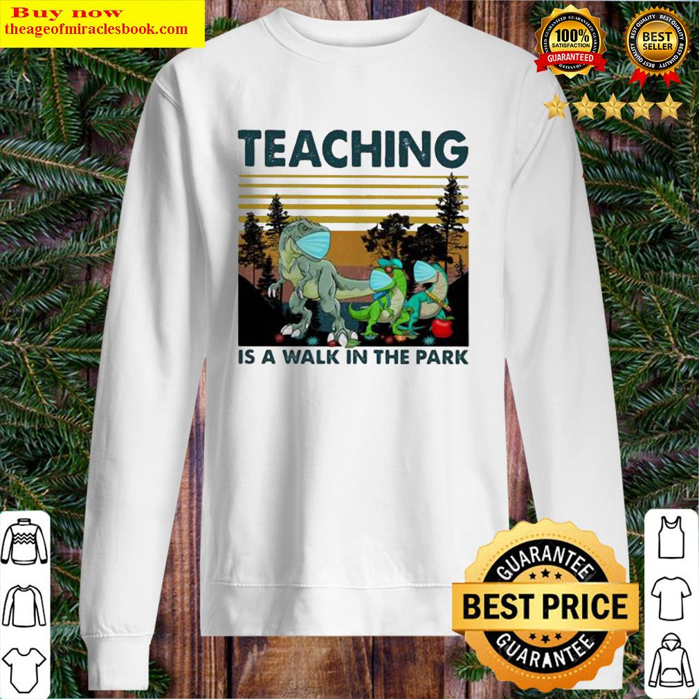 TEACHING IS A WALK IN THE PARK DINOSAURS MASK COVID 19 VINTAGE RETRO Sweater