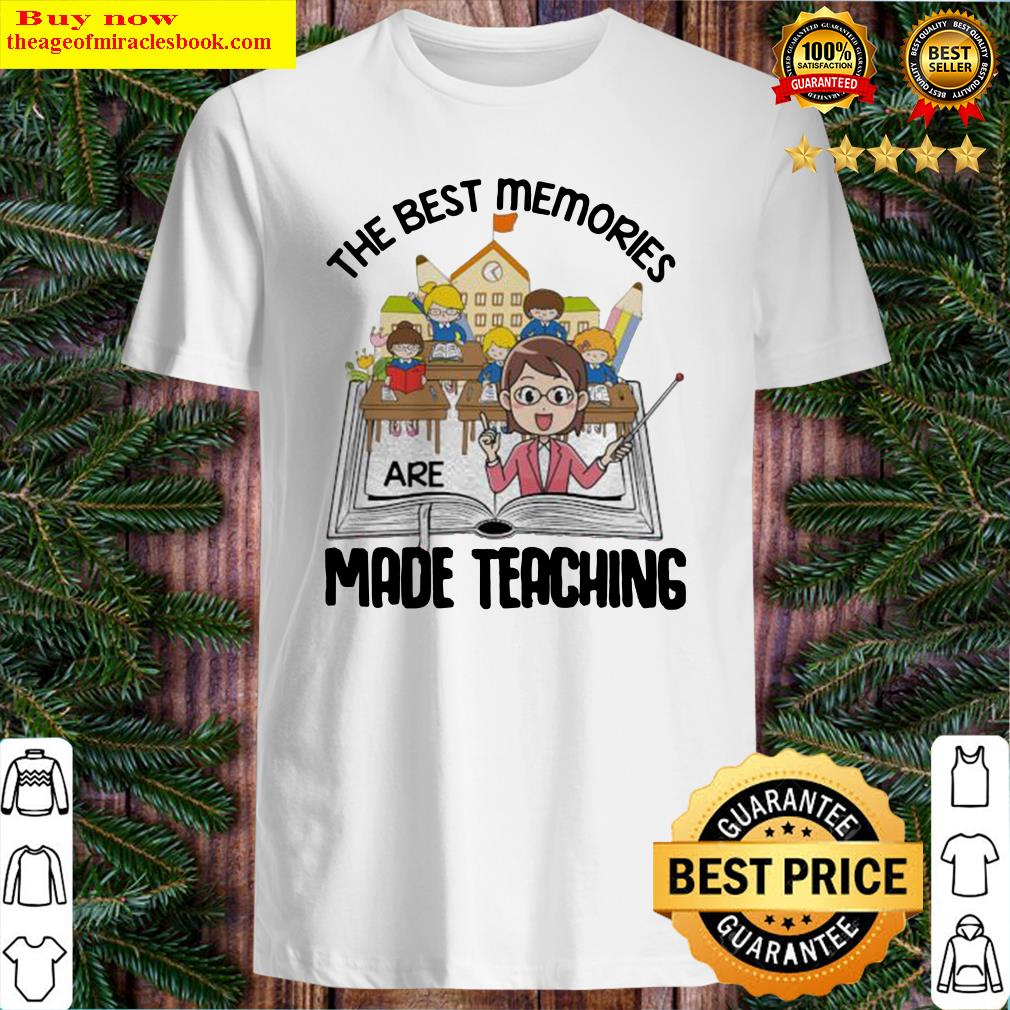 THE BEST MEMORIES ARE MADE TEACHING STUDENT BOOK Shirt