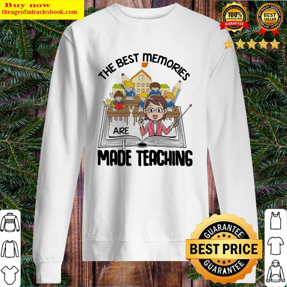 THE BEST MEMORIES ARE MADE TEACHING STUDENT BOOK Sweater