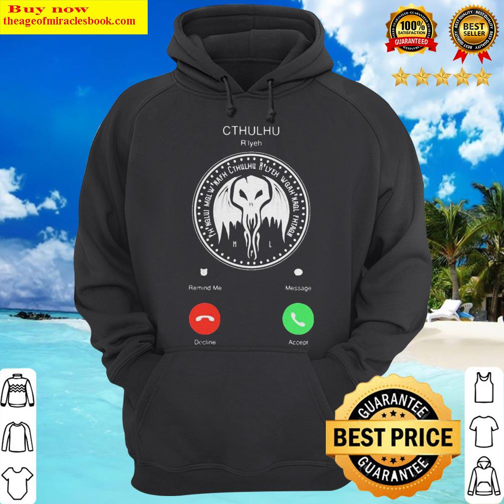 The Call Of Cthulhu Is Calling Hoodie