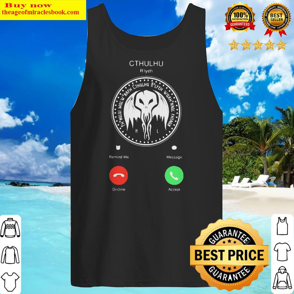 The Call Of Cthulhu Is Calling Tank TopThe Call Of Cthulhu Is Calling Tank Top