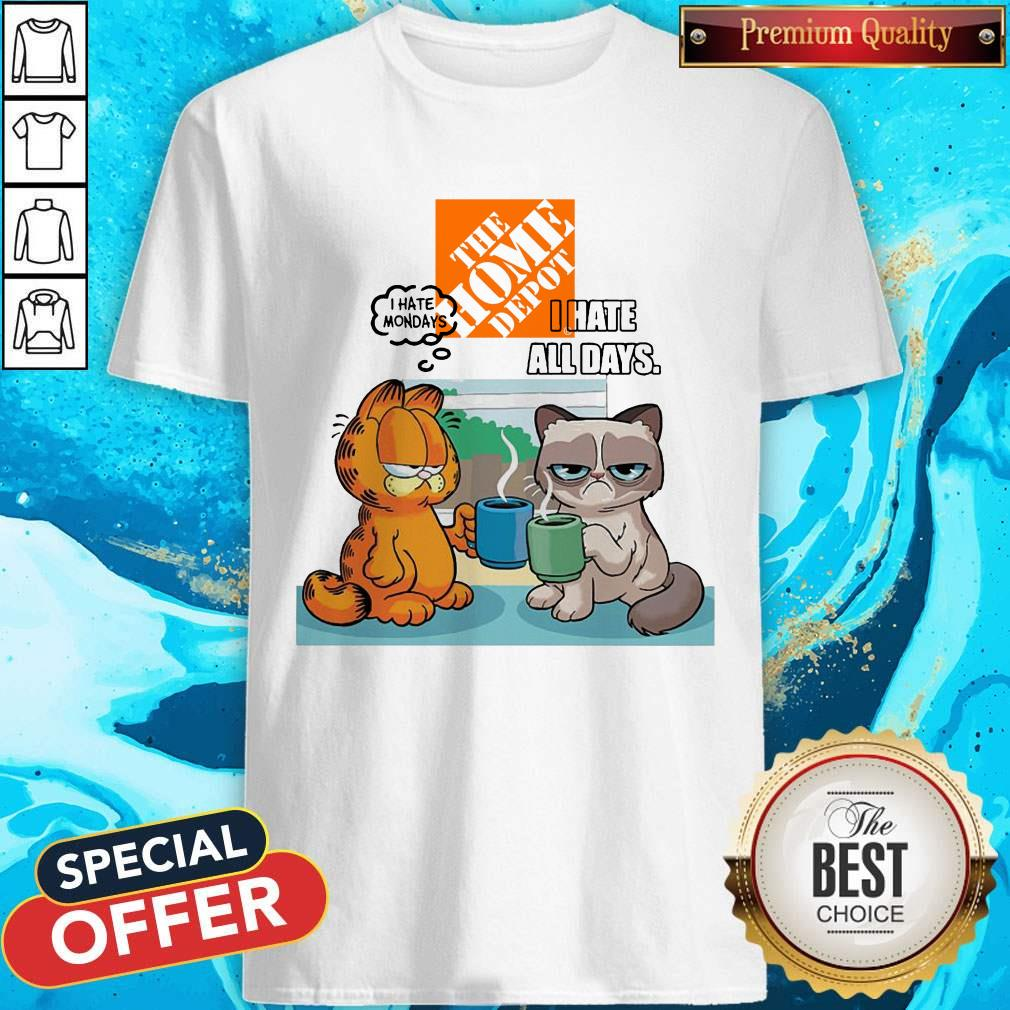 The Home Depot Grumpy Cat and Garfield I Hate All Days Shirt