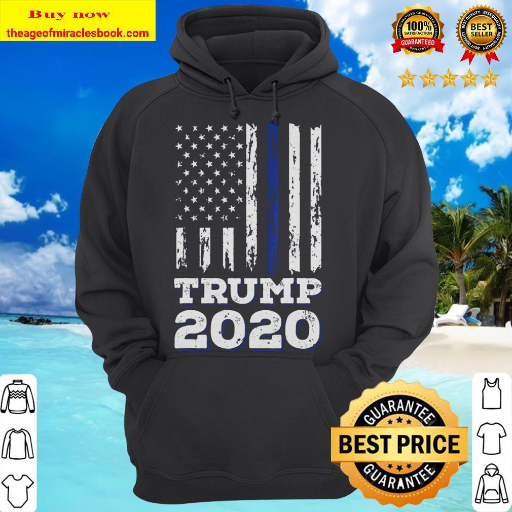 Thin Blue Line Shirt Police American Flag Maga Trump 2020 Ver2 hoodie