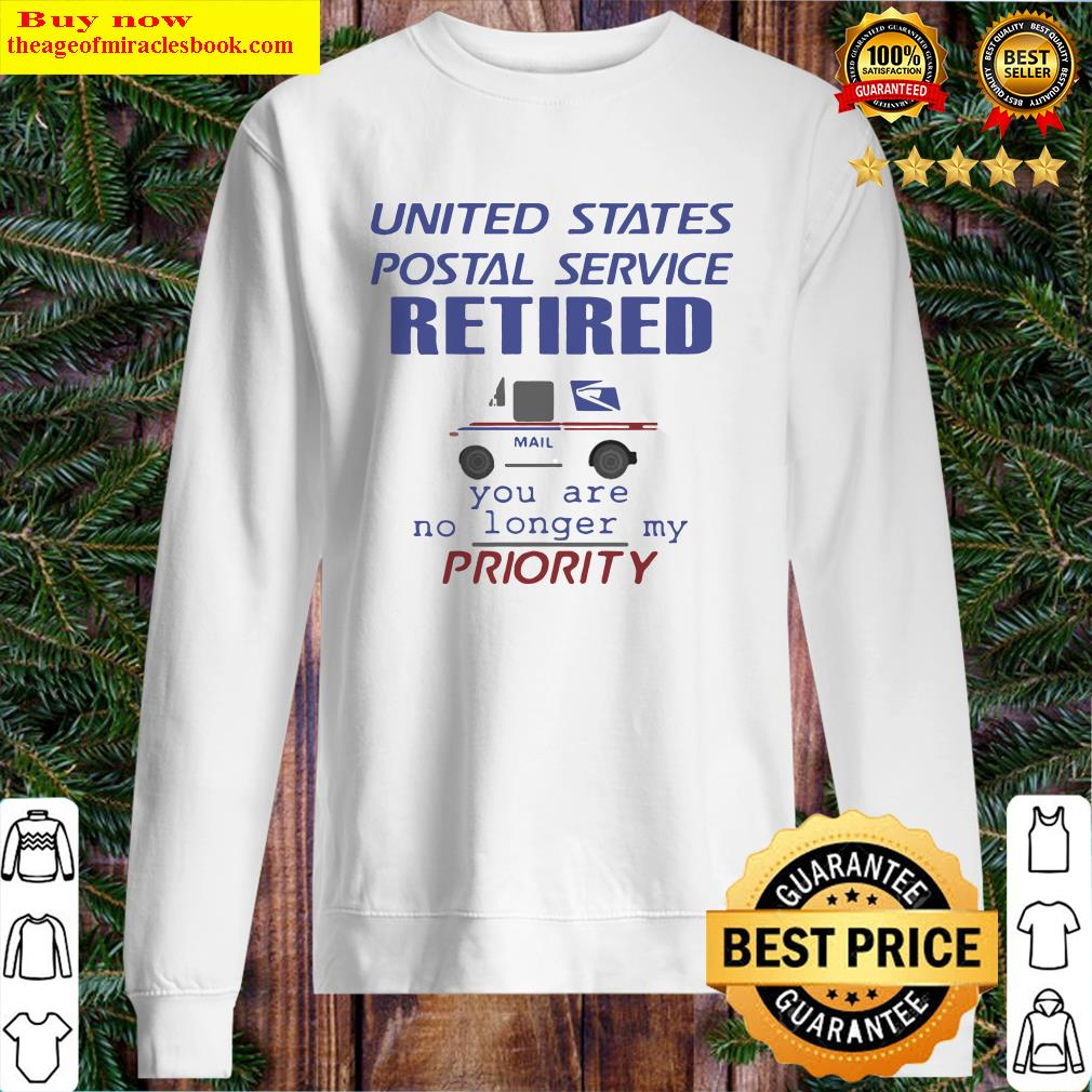 United states postal service retired you are no longer my priority Sweater