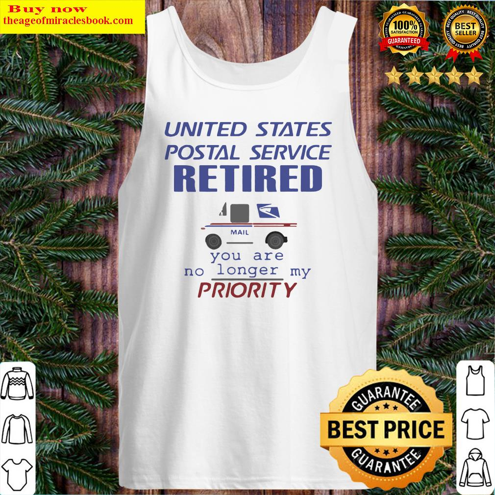 United states postal service retired you are no longer my priority Tank Top