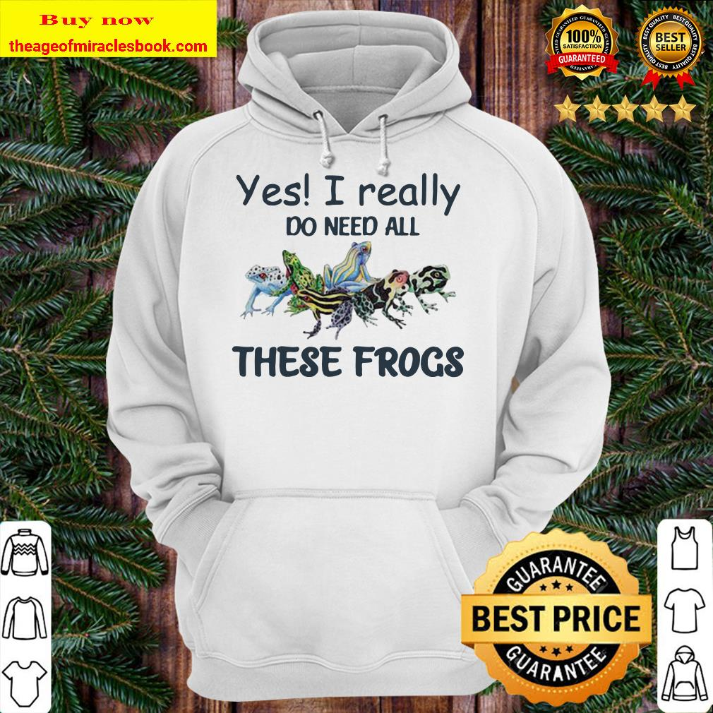 YES I REALLY DO NEED ALL THESE FROGS COLORFUL FROG Hoodie