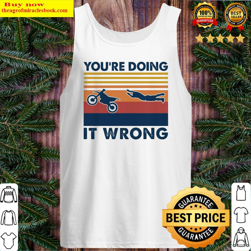 You're doing it wrong accident motobike vintage Tank Top