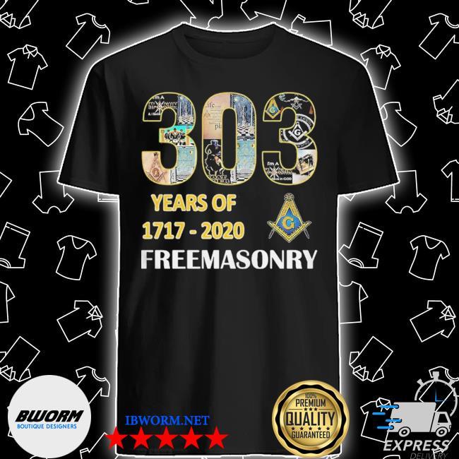 303 Years Of Freemasonry 1717 2020 shirt