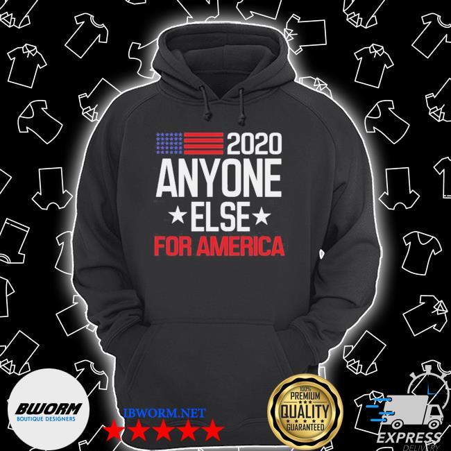 Anyone else 2020 for america funny anti trump s Unisex Hoodie