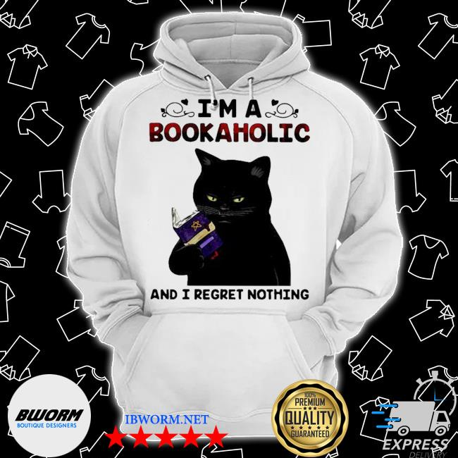 Black cat i'm a bookaholic and I regret nothing s Classic Hoodie