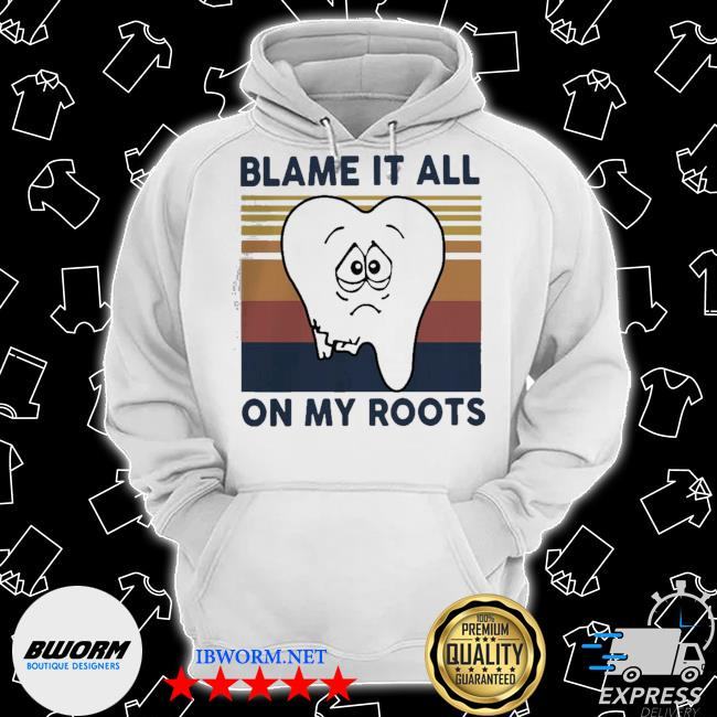 Dentist blame it all on my roots vintage s Classic Hoodie