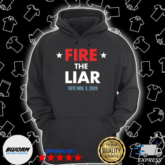 Fire the liar 2020 s Unisex Hoodie