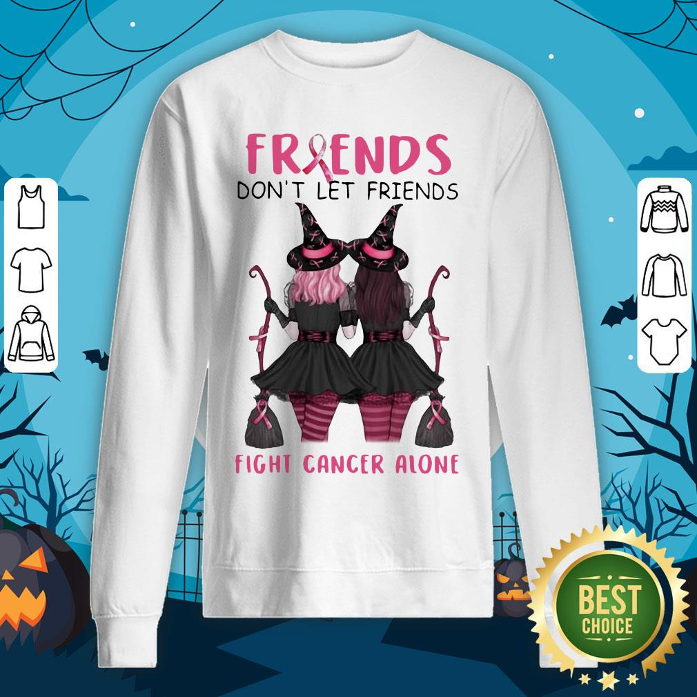 Friends Don't Let Friends Fight Cancer Alone Breast Cancer Awareness Witch Halloween Sweatshirt