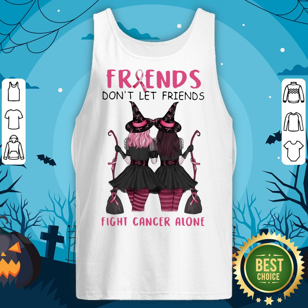 Friends Don't Let Friends Fight Cancer Alone Breast Cancer Awareness Witch Halloween Tank Top