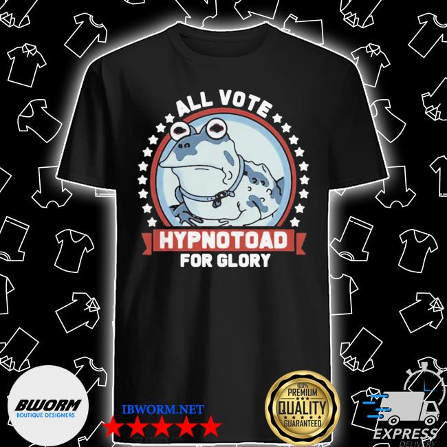Frog all vote hypnotoad for glory 2020 shirt