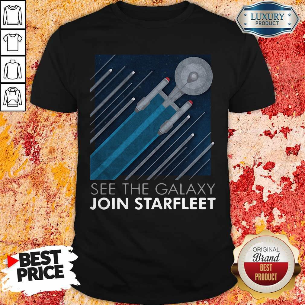 Funny Star Trek See The Galaxy Join Starfleet Shirt