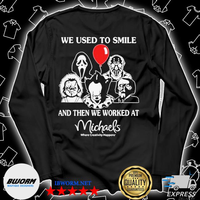Halloween horror characters we used to smile and then we orked wat michaels where creativity happens s Unisex Long Sleeve Tee