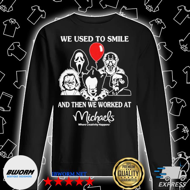 Halloween horror characters we used to smile and then we orked wat michaels where creativity happens s Unisex Sweatshirt
