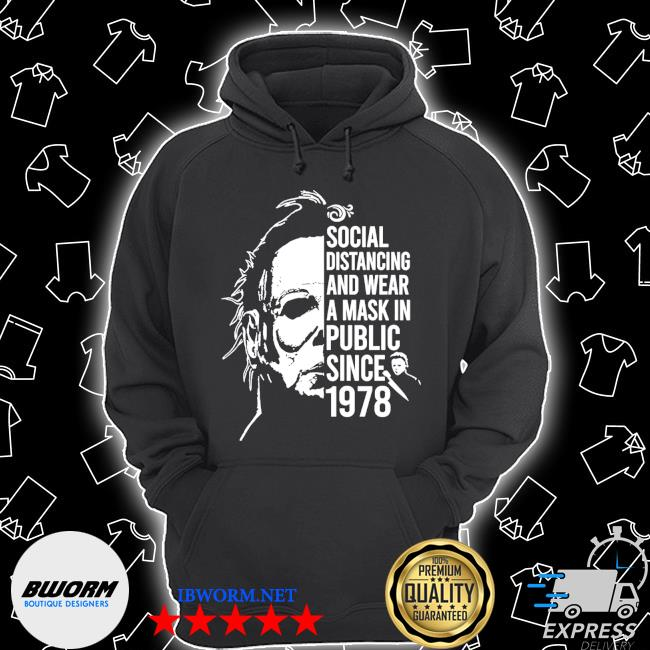 Michael Myers social distancing and wear a mask in public since 1978 s Unisex Hoodie