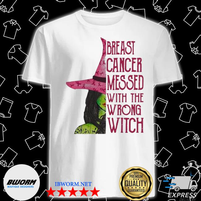 Pink witch breast cancer messed with the wrong witch shirt