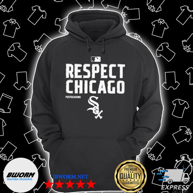Respect chicago white sox s Unisex Hoodie