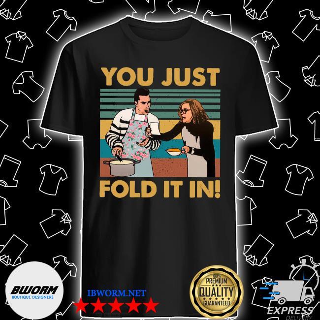 Schitt's creek fold you just fold it in vintage shirt