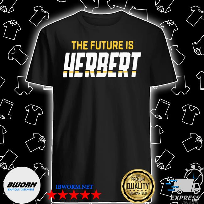 The future is herbrt shirt