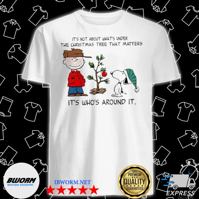 The peanuts snoopy it's not about what's under the christmas tree that matters it's who's around it shirt