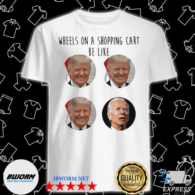 Wheels shopping cart trump biden election meme voter 2020 shirt