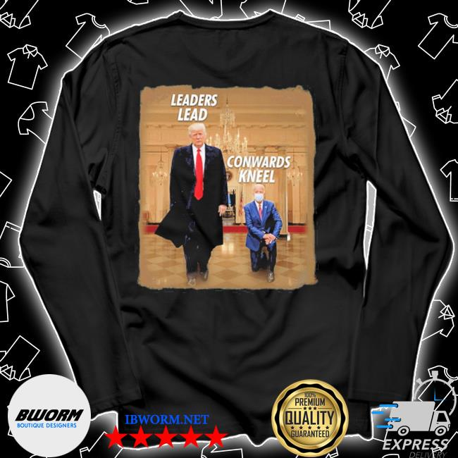 #donaldtrump2020 donald trump leaders lead cowards kneel s Unisex Long Sleeve Tee