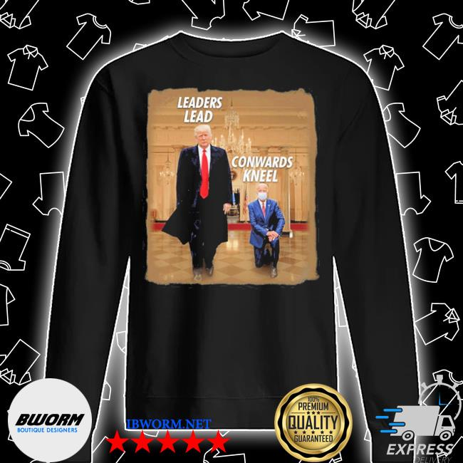#donaldtrump2020 donald trump leaders lead cowards kneel s Unisex Sweatshirt