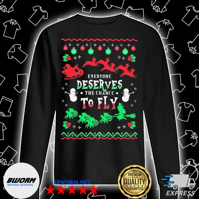Everyone deserves the chance to fly ugly christmas s Unisex Sweatshirt