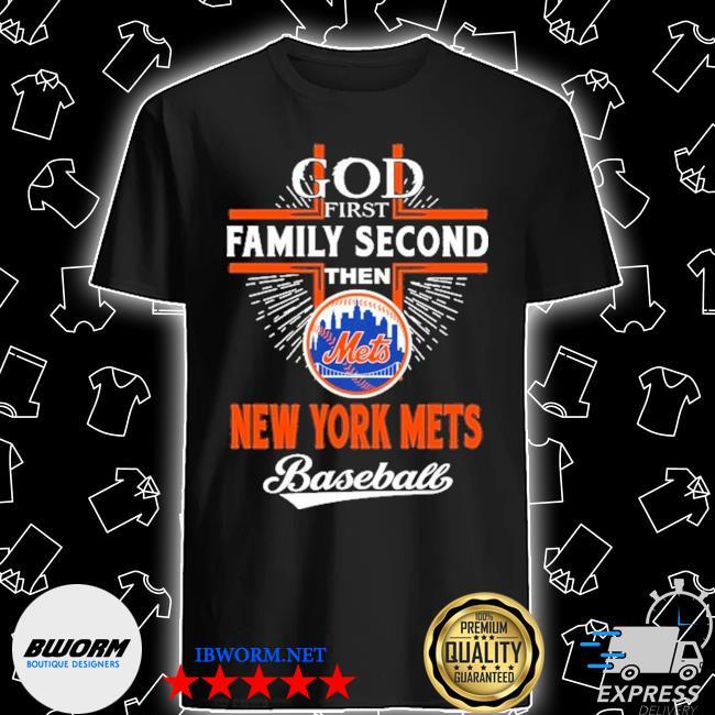 God first Family second then New York Mets Baseball shirt
