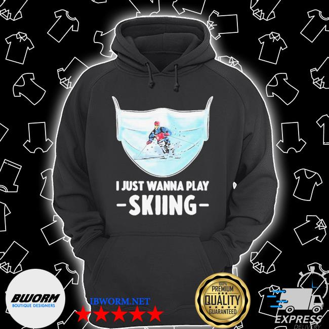 I just wanna play skiing s Unisex Hoodie