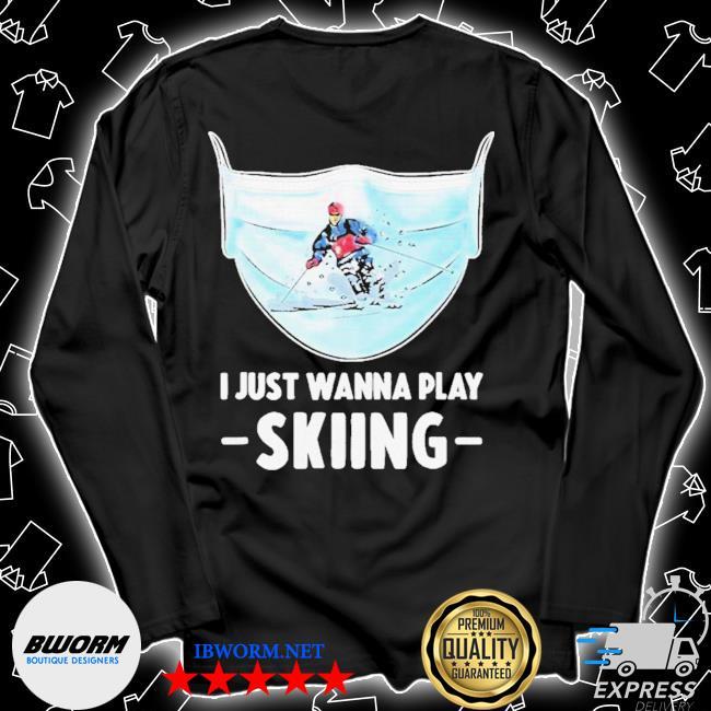 I just wanna play skiing s Unisex Long Sleeve Tee