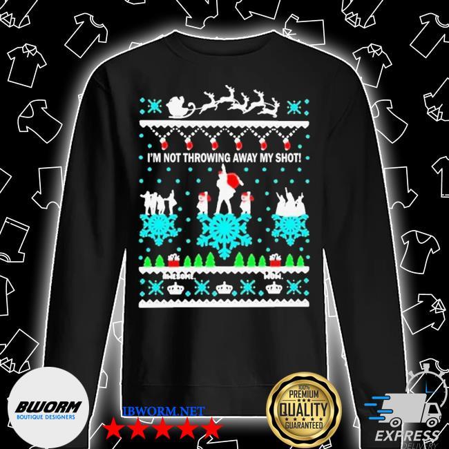 I'm not throwing away my shot ugly christmas s Unisex Sweatshirt