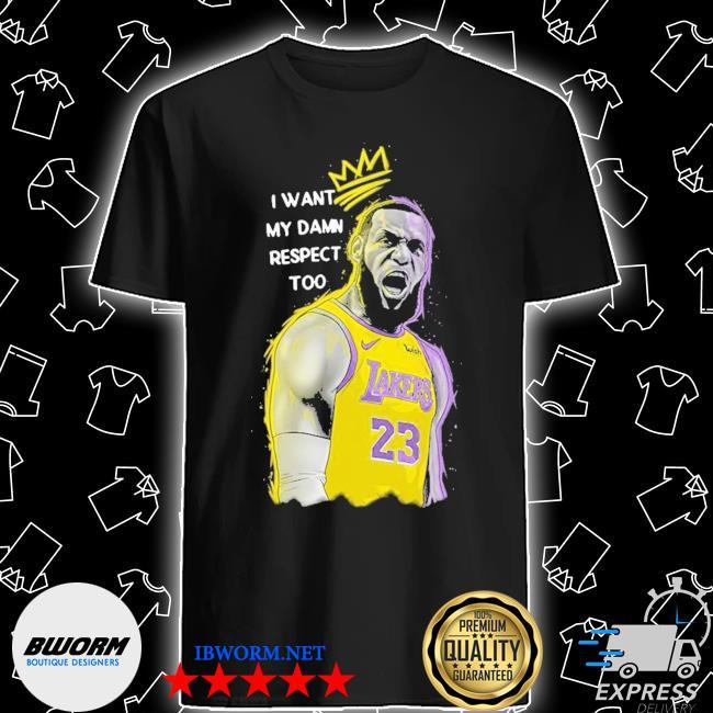 Lakers lebron james mvp I want my damn respect too signature shirt