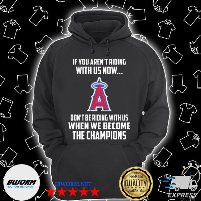 Mlb los angeles angels baseball we become the champions s Unisex Hoodie