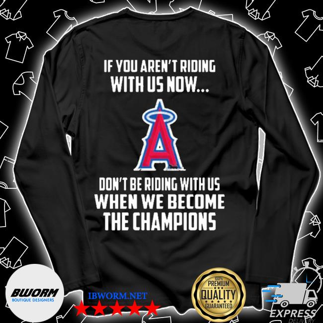 Mlb los angeles angels baseball we become the champions s Unisex Long Sleeve Tee