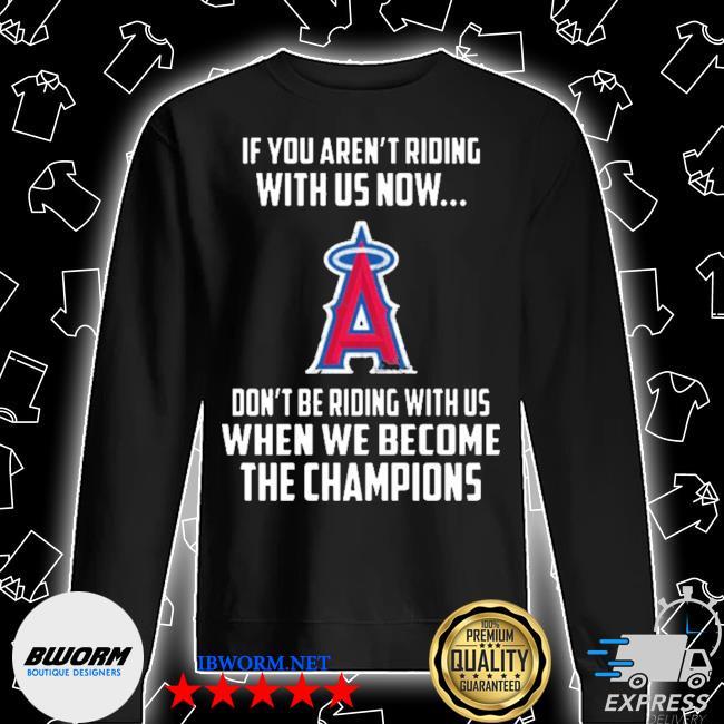 Mlb los angeles angels baseball we become the champions s Unisex Sweatshirt