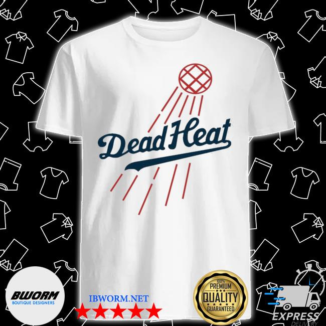 Official dodgers dead heat shirt