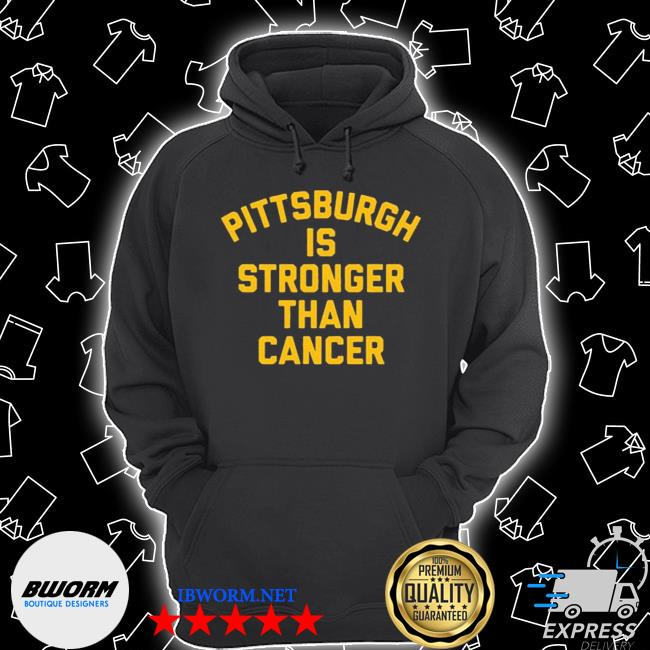Pittsburgh is stronger than cancer s Unisex Hoodie