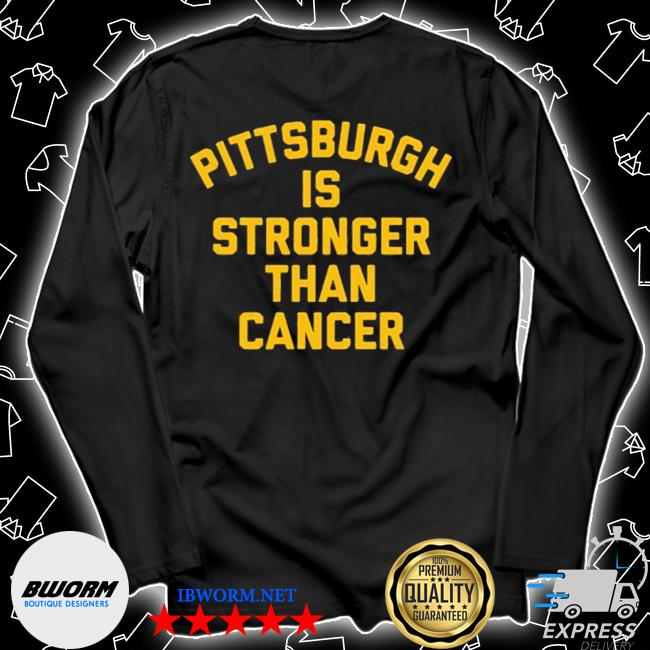 Pittsburgh is stronger than cancer s Unisex Long Sleeve Tee